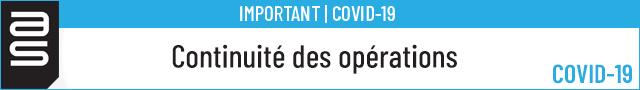 Important Covid-19 - Continuité des opérations
